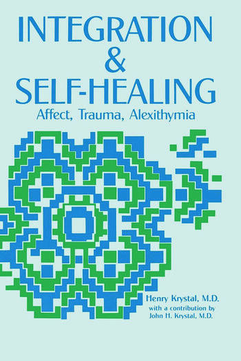 Integration and Self Healing Affect, Trauma, Alexithymia book cover