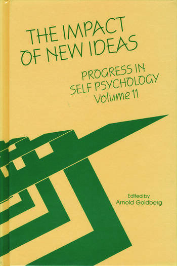 Progress in Self Psychology, V. 11 The Impact of New Ideas book cover
