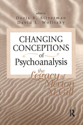 Changing Conceptions of Psychoanalysis The Legacy of Merton M. Gill book cover