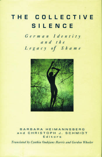 The Collective Silence German Identity and the Legacy of Shame book cover