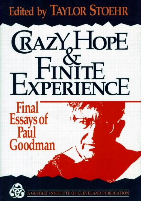 Crazy Hope and Finite Experience Final Essays of Paul Goodman book cover