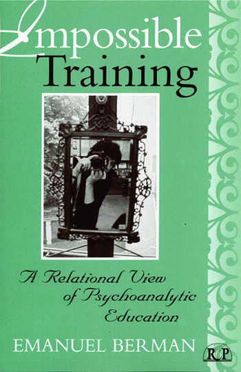 Impossible Training A Relational View of Psychoanalytic Education book cover