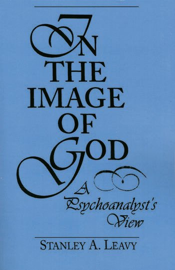 In the Image of God A Psychoanalyst's View book cover