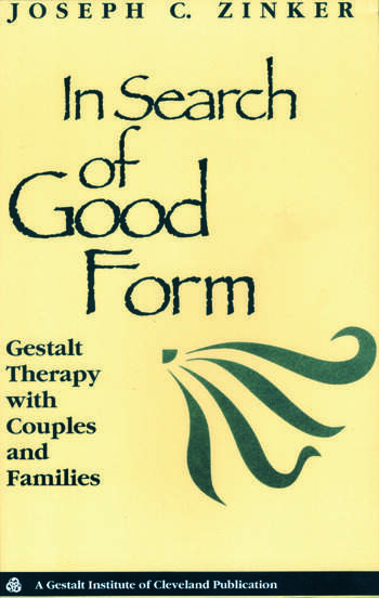 In Search of Good Form Gestalt Therapy with Couples and Families book cover