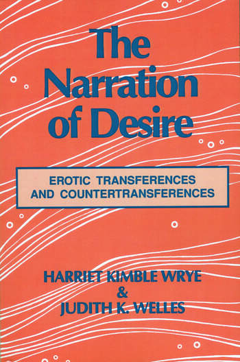 The Narration of Desire Erotic Transferences and Countertransferences book cover