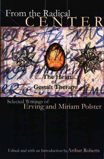 From the Radical Center The Heart of Gestalt Therapy book cover