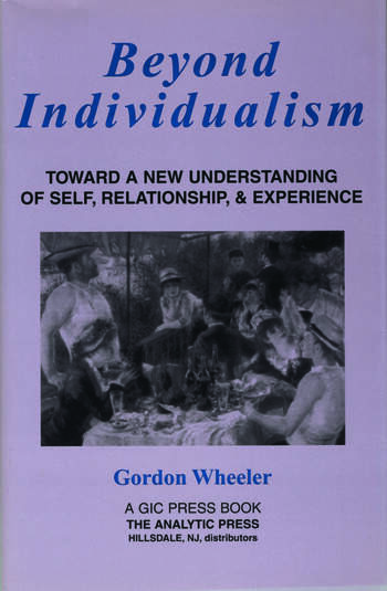 Beyond Individualism Toward a New Understanding of Self, Relationship, and Experience book cover