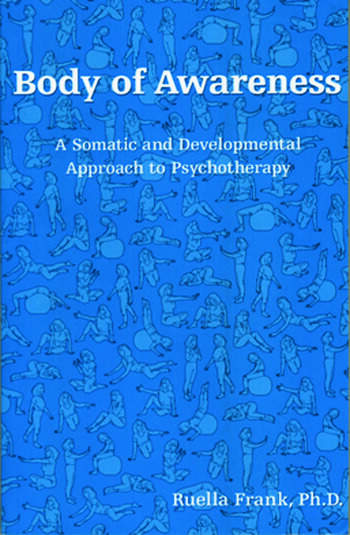 Body of Awareness A Somatic and Developmental Approach to Psychotherapy book cover