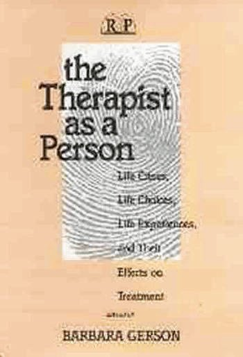 The Therapist as a Person Life Crises, Life Choices, Life Experiences, and Their Effects on Treatment book cover