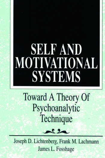 Self and Motivational Systems Towards A Theory of Psychoanalytic Technique book cover
