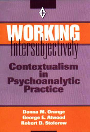 Working Intersubjectively Contextualism in Psychoanalytic Practice book cover