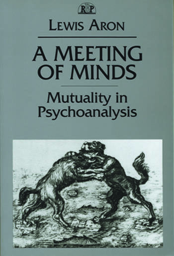 A Meeting of Minds Mutuality in Psychoanalysis book cover