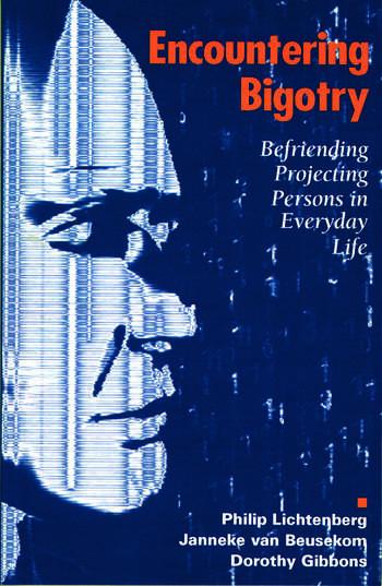 Encountering Bigotry Befriending Projecting People in Everyday Life book cover