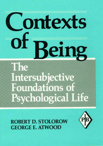 Contexts of Being The Intersubjective Foundations of Psychological Life book cover