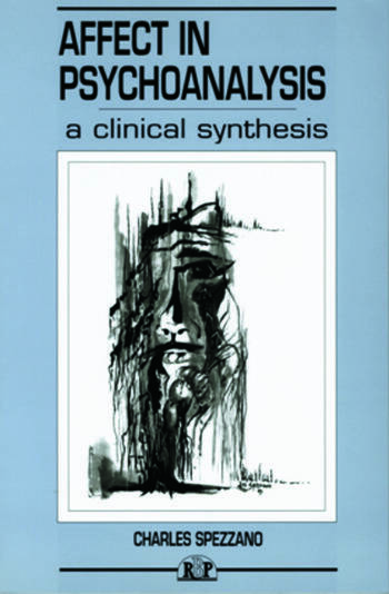 Affect in Psychoanalysis A Clinical Synthesis book cover