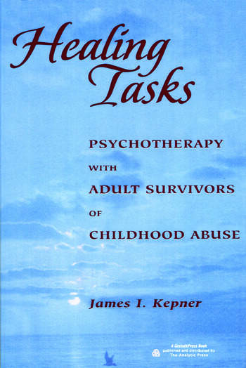Healing Tasks Psychotherapy with Adult Survivors of Childhood Abuse book cover