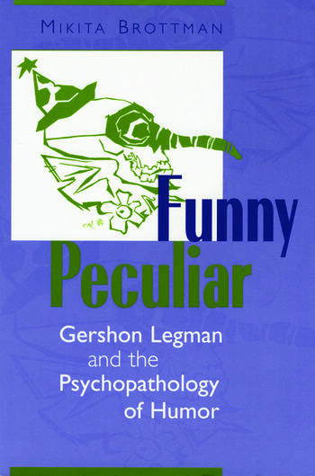 Funny Peculiar Gershon Legman and the Psychopathology of Humor book cover