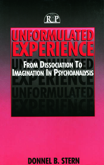 Unformulated Experience From Dissociation to Imagination in Psychoanalysis book cover