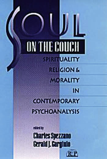 Soul on the Couch Spirituality, Religion, and Morality in Contemporary Psychoanalysis book cover