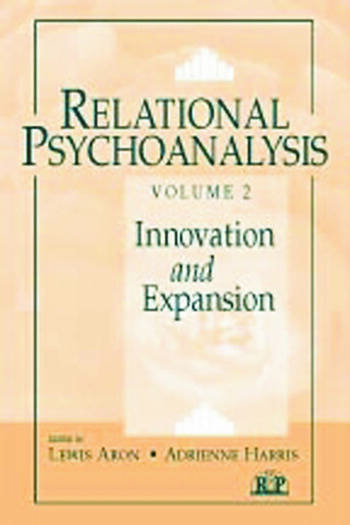 Relational Psychoanalysis, Volume 2 Innovation and Expansion book cover