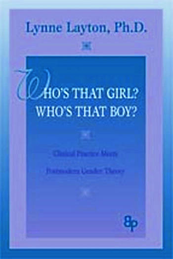 Who's That Girl? Who's That Boy? Clinical Practice Meets Postmodern Gender Theory book cover