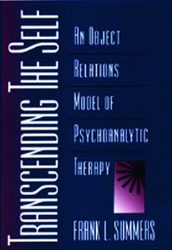 Transcending the Self An Object Relations Model of Psychoanalytic Therapy book cover