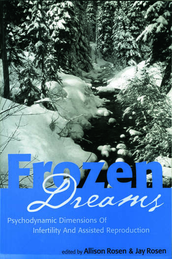 Frozen Dreams Psychodynamic Dimensions of Infertility and Assisted Reproduction book cover