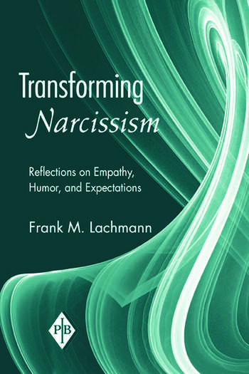 Transforming Narcissism Reflections on Empathy, Humor, and Expectations book cover