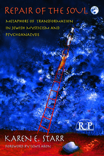 Repair of the Soul Metaphors of Transformation in Jewish Mysticism and Psychoanalysis book cover