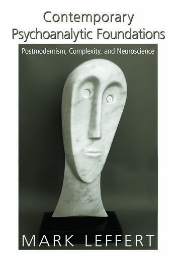 Contemporary Psychoanalytic Foundations Postmodernism, Complexity, and Neuroscience book cover