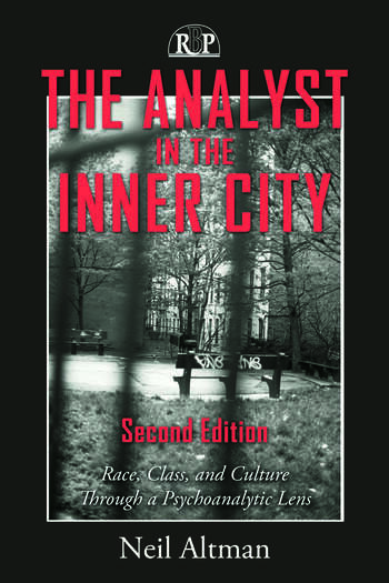 The Analyst in the Inner City Race, Class, and Culture Through a Psychoanalytic Lens book cover
