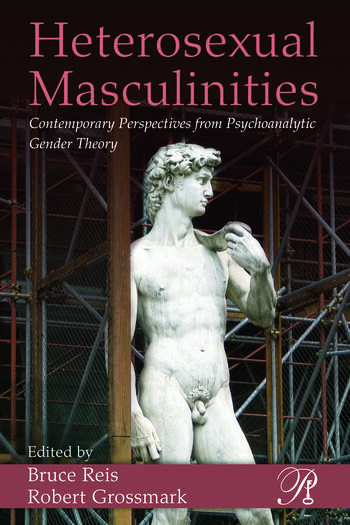 Heterosexual Masculinities Contemporary Perspectives from Psychoanalytic Gender Theory book cover