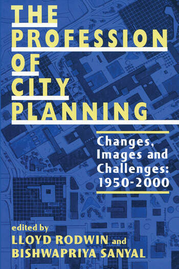 The Profession of City Planning Changes, Images, and Challenges, 1950-2000 book cover
