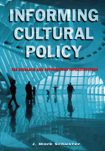 Informing Cultural Policy The Information and Research Infrastructure book cover