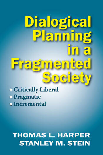 Dialogical Planning in a Fragmented Society Critically Liberal, Pragmatic, Incremental book cover