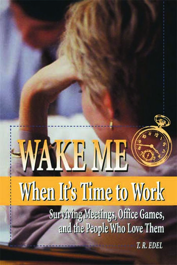 Wake Me When It's Time to Work book cover