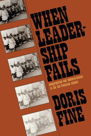 When Leadership Fails Desegregation and Demoralization in the San Francisco Schools book cover