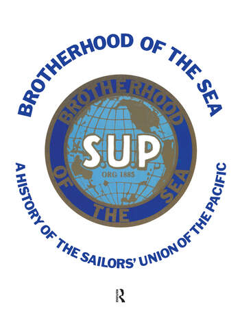 Brotherhood of the Sea A History of the Sailors' Union of the Pacific, 1885-1985 book cover