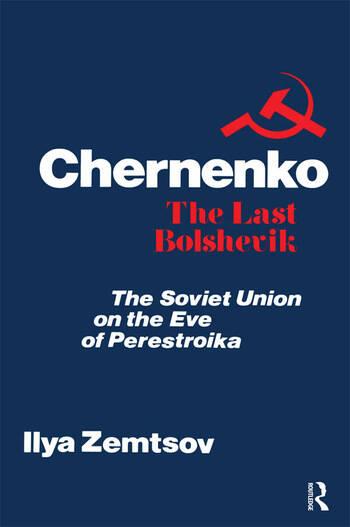 Chernenko, the Last Bolshevik Soviet Union on the Eve of Perestroika book cover