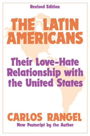 The Latin Americans Their Love-hate Relationship with the United States book cover
