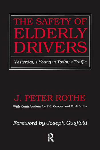The Safety of Elderly Drivers Yesterday's Young in Today's Traffic book cover