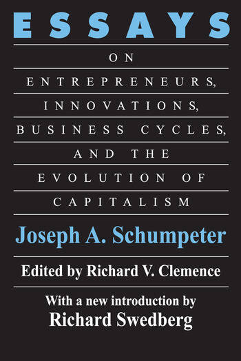 Essays On Entrepreneurs, Innovations, Business Cycles and the Evolution of Capitalism book cover
