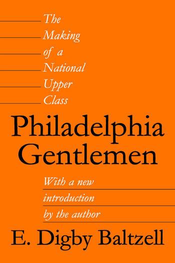 Philadelphia Gentlemen The Making of a National Upper Class book cover