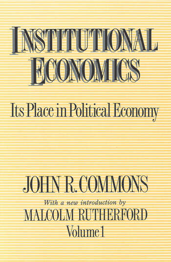 Institutional Economics Its Place in Political Economy, Volume 1 book cover