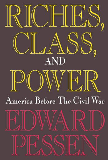 Riches, Class, and Power United States Before the Civil War book cover