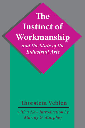 The Instinct of Workmanship and the State of the Industrial Arts book cover