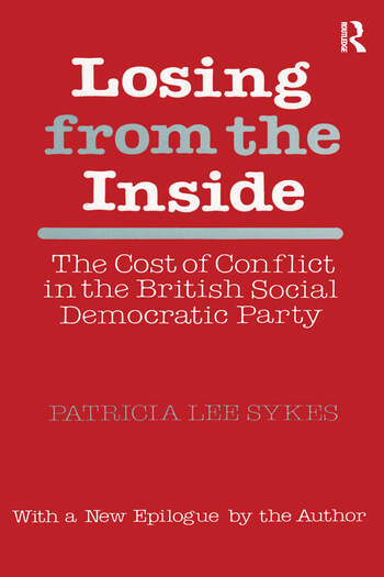 Losing from the Inside Cost of Conflict in the British Social Democratic Party book cover