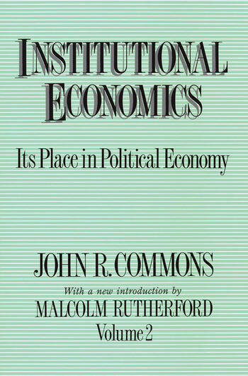 Institutional Economics Its Place in Political Economy, Volume 2 book cover