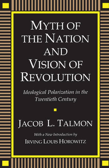 Myth of the Nation and Vision of Revolution Ideological Polarization in the Twentieth Century book cover