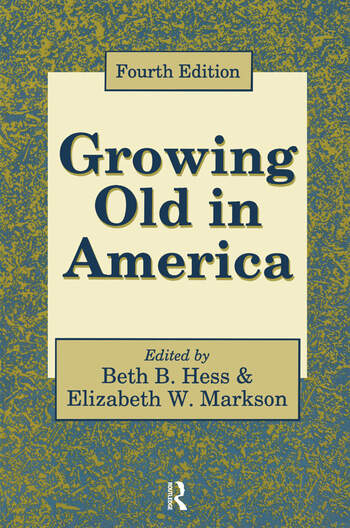 Growing Old in America New Perspectives on Old Age book cover